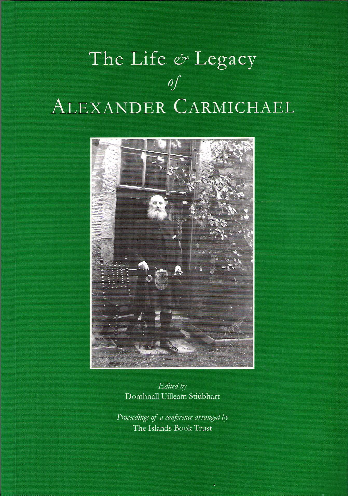 Image for The Life and Legacy of  Alexander Carmichael.