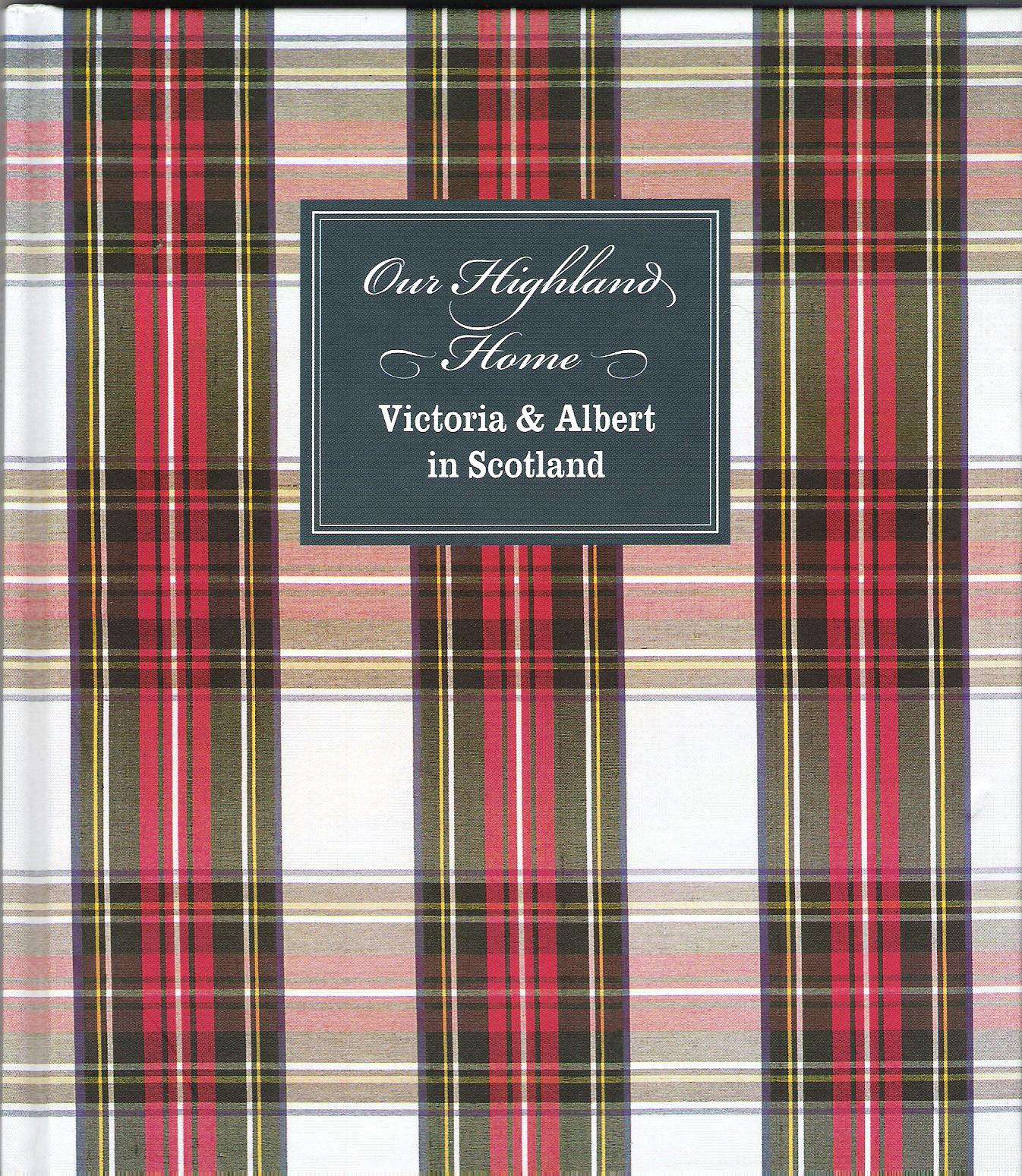 Image for Our Highland Home: Victoria and Albert in Scotland.