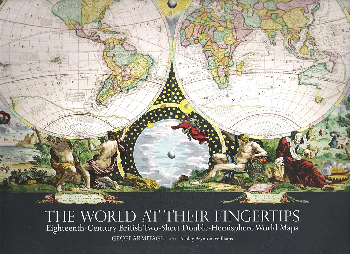 Image for The World at Their Fingertips: Eighteenth Century British Two-Sheet Double Hemisphere World Maps.