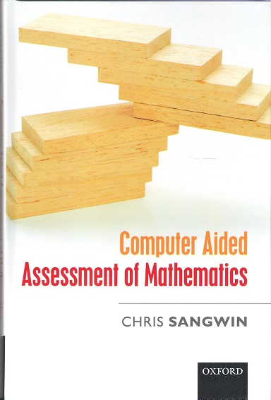 Image for Computer Aided Assessment of Mathematics.
