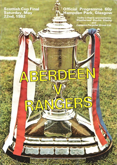 Image for Aberdeen v. Rangers Official Programme Scottish Cup Final Sat. May 22nd 1982.