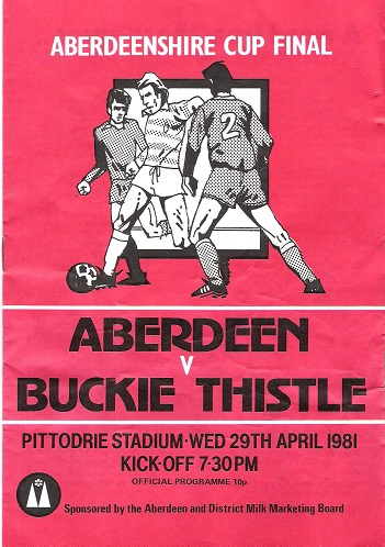 Image for Aberdeenshire Cup Final Aberdeen v. Buckie Thistle. Pittodrie Stadium Wednesday 29th April 1981.