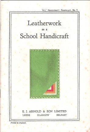 Image for A.L. Handicraft Pamphlet No.7: Leatherwork as a School Handicraft.