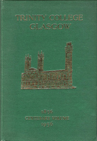 Image for Trinity College Glasgow Centenary Volume 1856-1956.