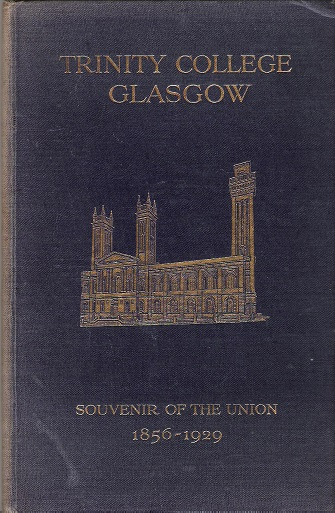 Image for Trinity College Glasgow Souvenir of the Union 1856-1929.
