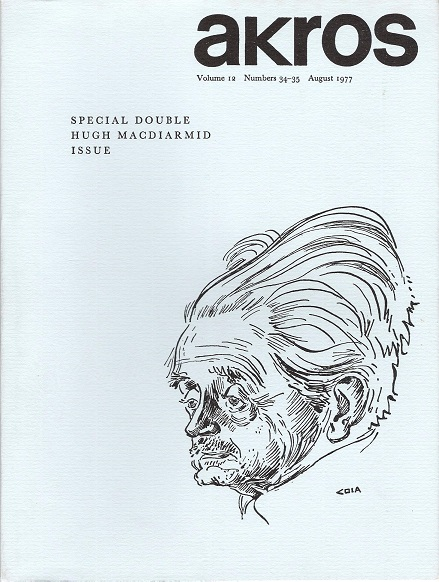 Image for Akros: Volume 12, numbers 34-35 August 1977. Special Double Hugh MacDiarmid issue.