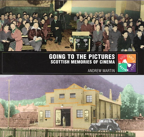 Image for Going to the Pictures: Scottish Memories of Cinema.