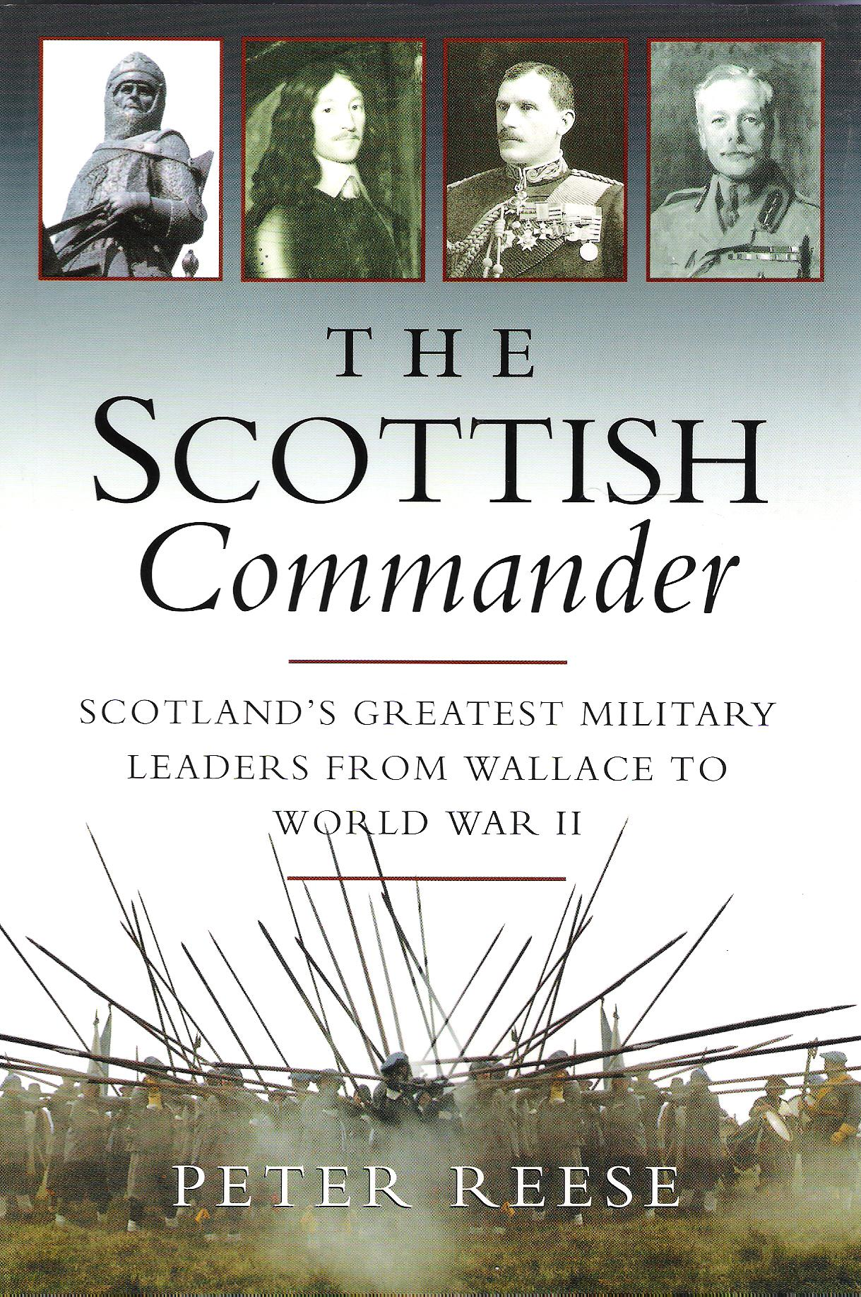 Image for The Scottish Commander: Scotland's Greatest Military Leaders from Wallace to World War II.