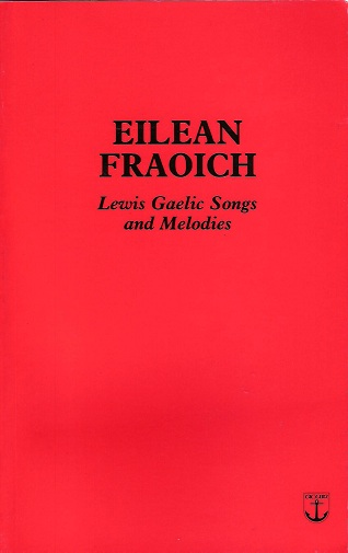 Image for Eilean Fraoich: Lewis Gaelic Songs and Melodies.