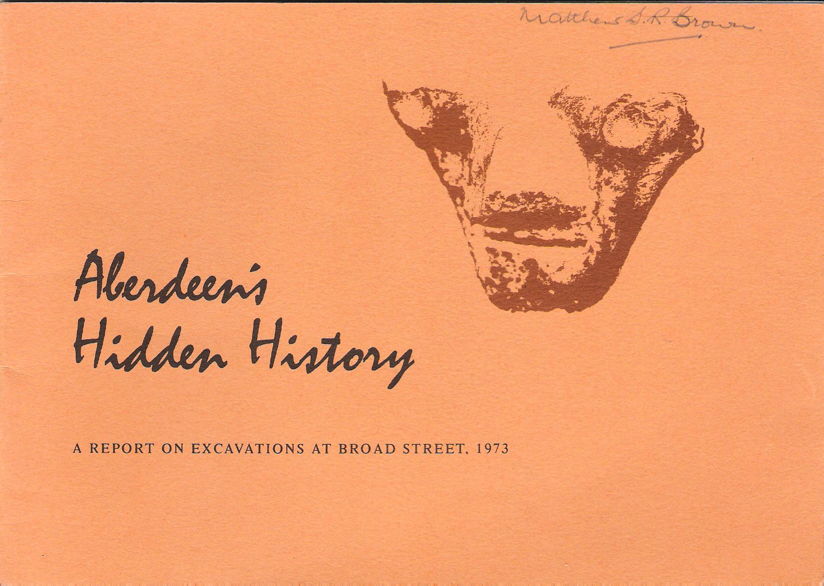 Image for Aberdeen's Hidden History: A Report on Excavations at Broad Street, 1973.