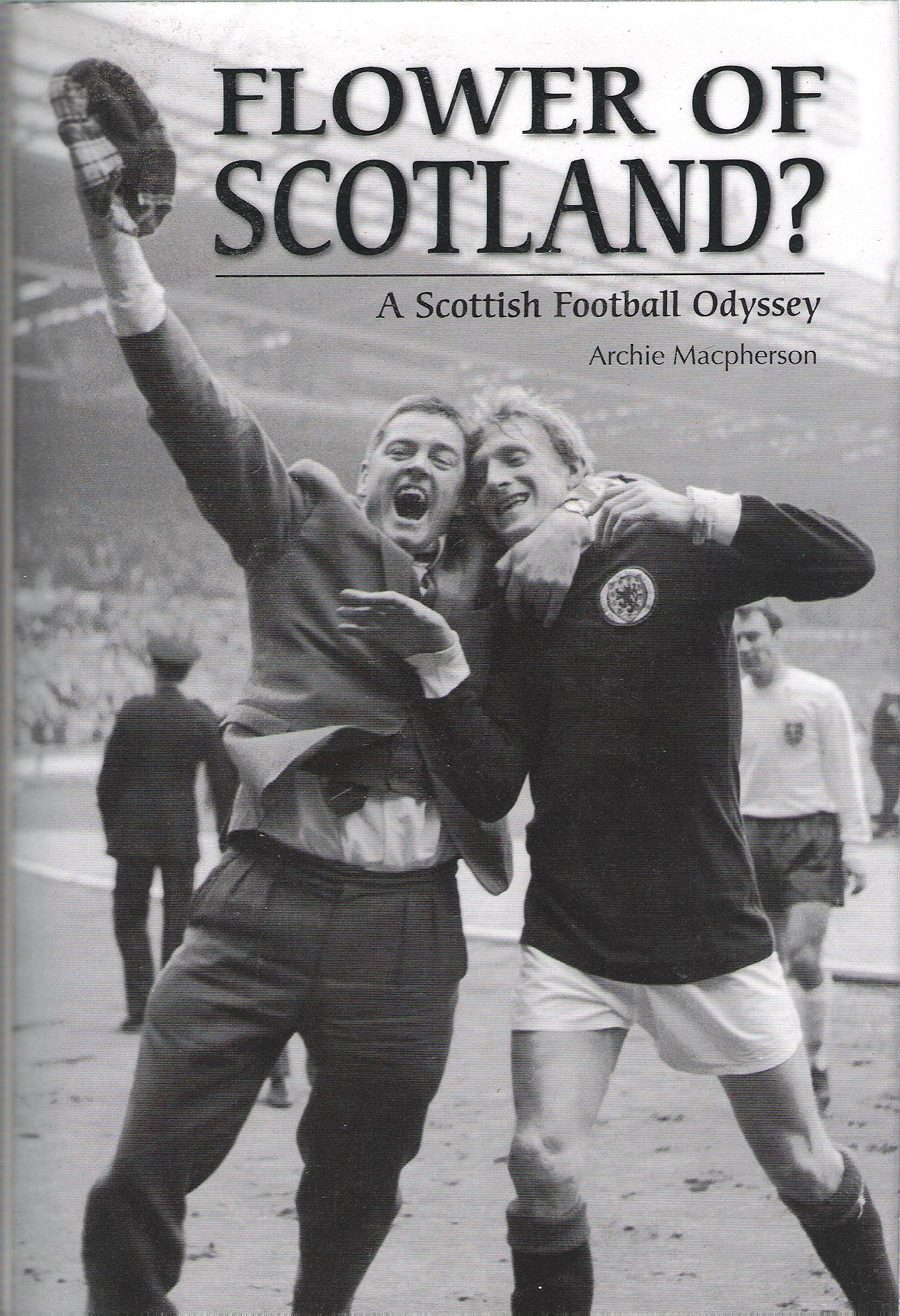 Image for Flower of Scotland? A Scottish Football Odyssey.