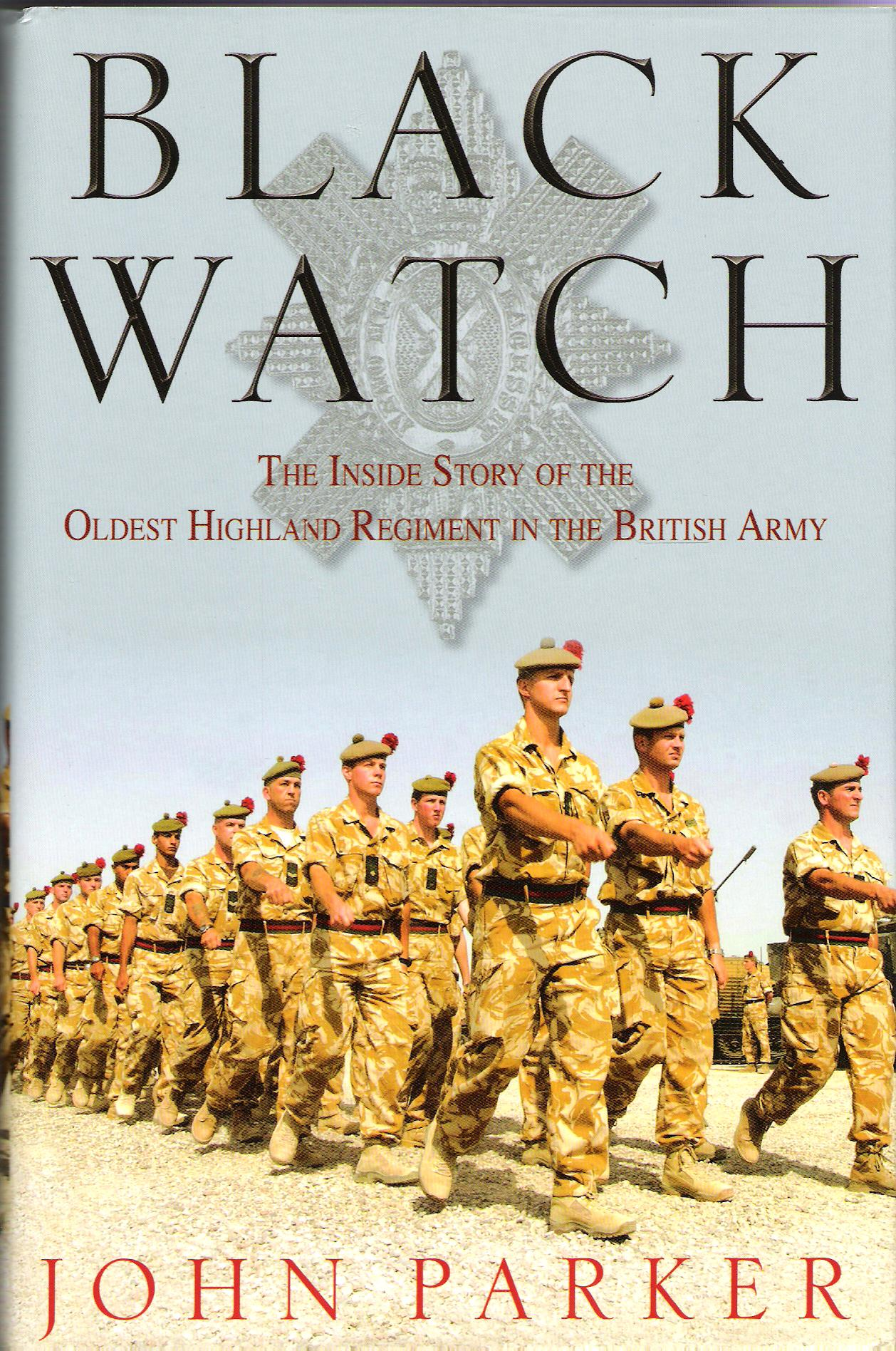 Image for Black Watch: The Inside  Story of the Oldest Highland Regiment in the British Army.
