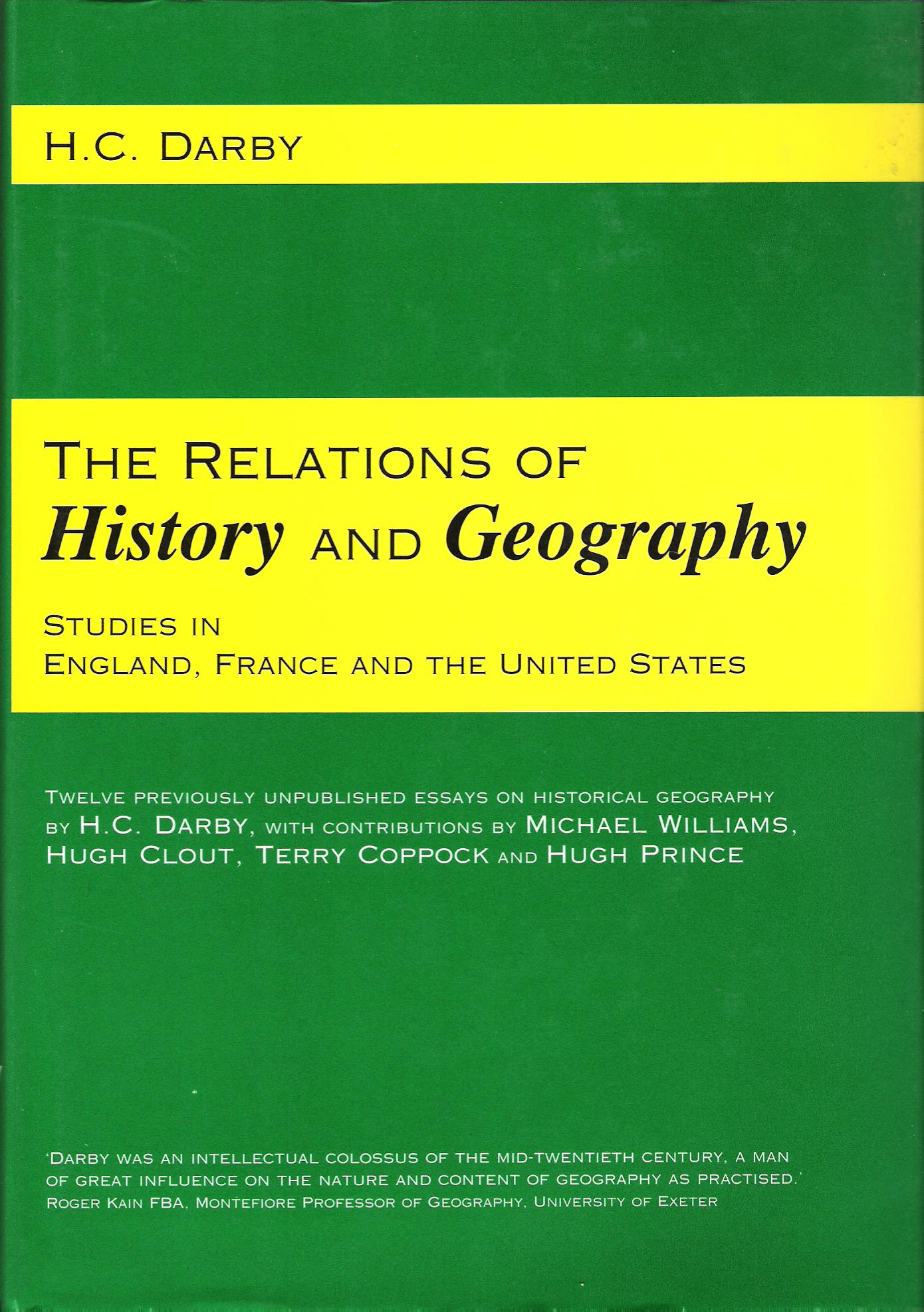Image for The Relations of History and Geography: Studies in England, France and the United States.