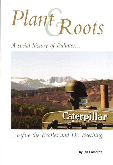Image for Plant & Roots:  A Social History of Ballater before the Beatles and Dr. Beeching.