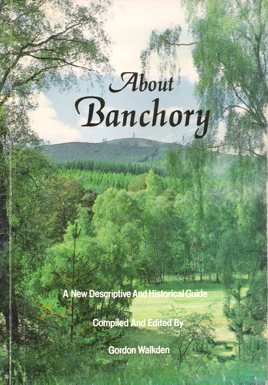 Image for About Banchory: A New Descriptive and Historical Guide.