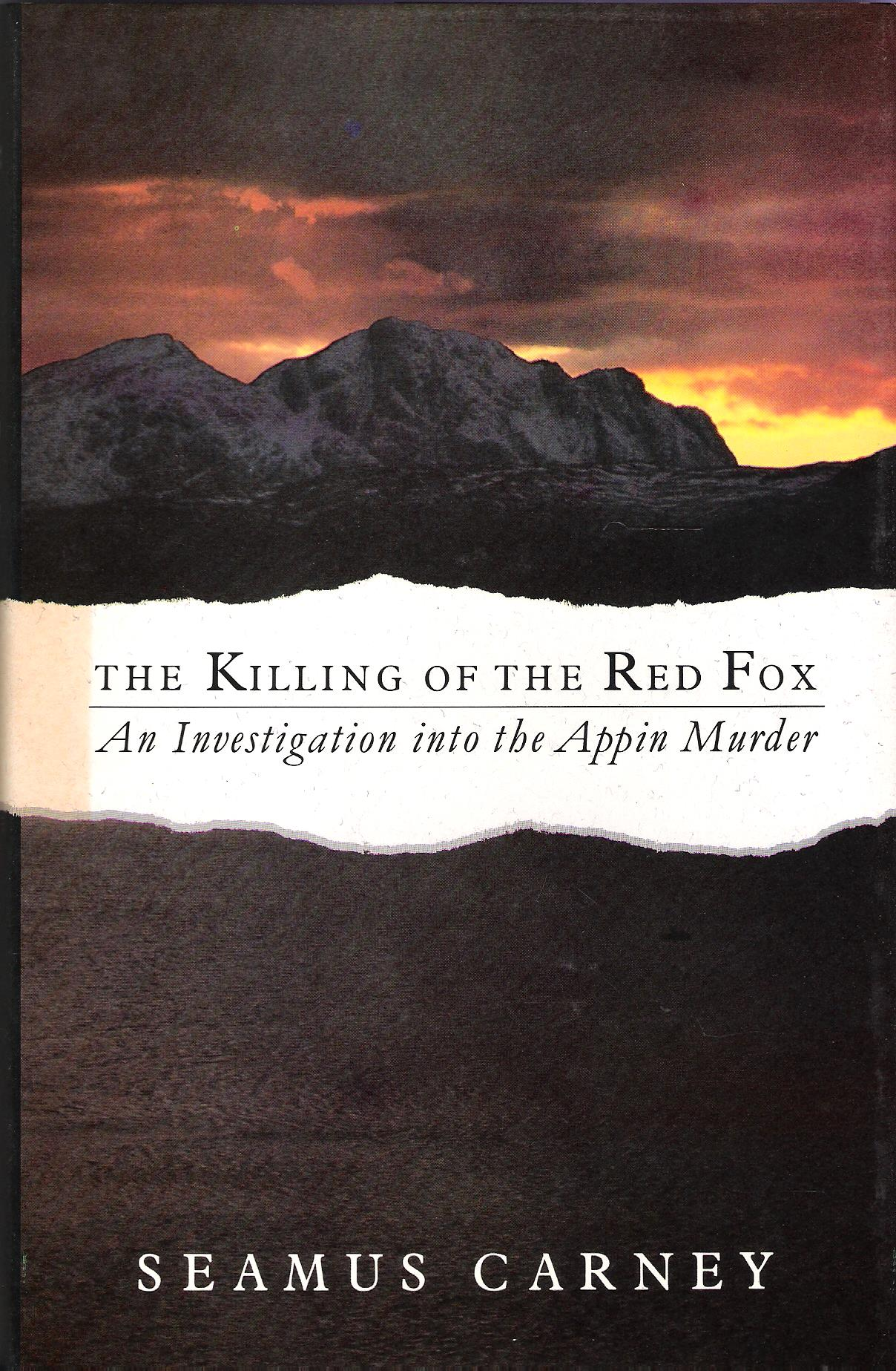 Image for The Killing of the Red Fox: An Investigation into the Appin Murder.