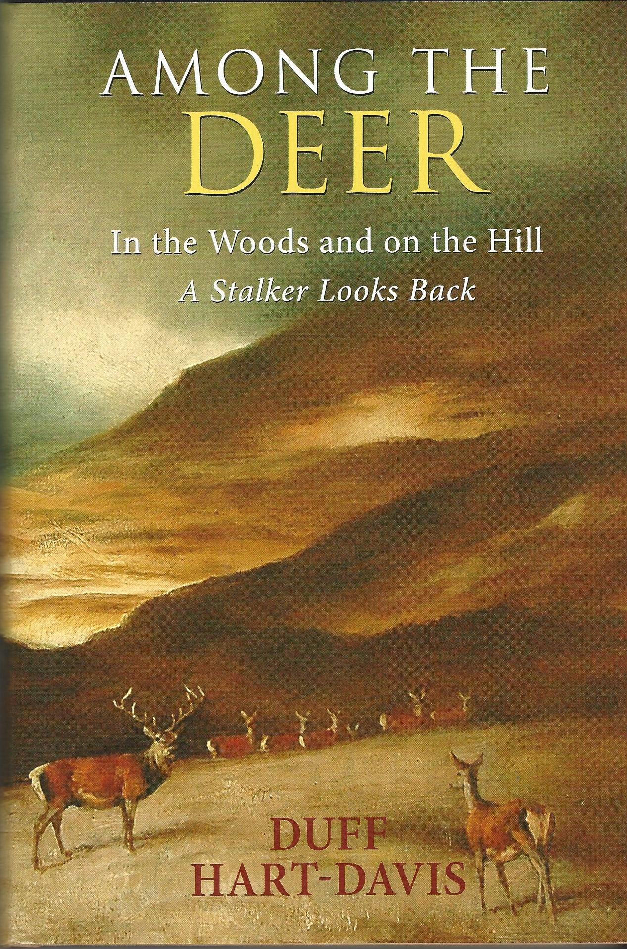 Image for Among the Deer: In the Woods and on the Hill: A Stalker Looks Back