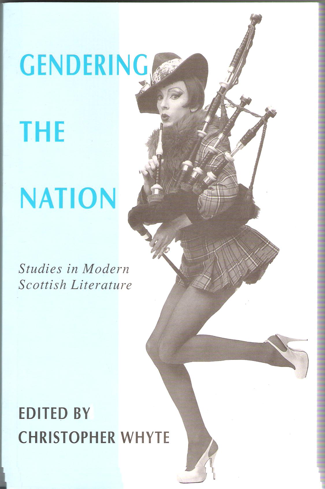 Image for Gendering the Nation: Studies in Modern Scottish Literature.