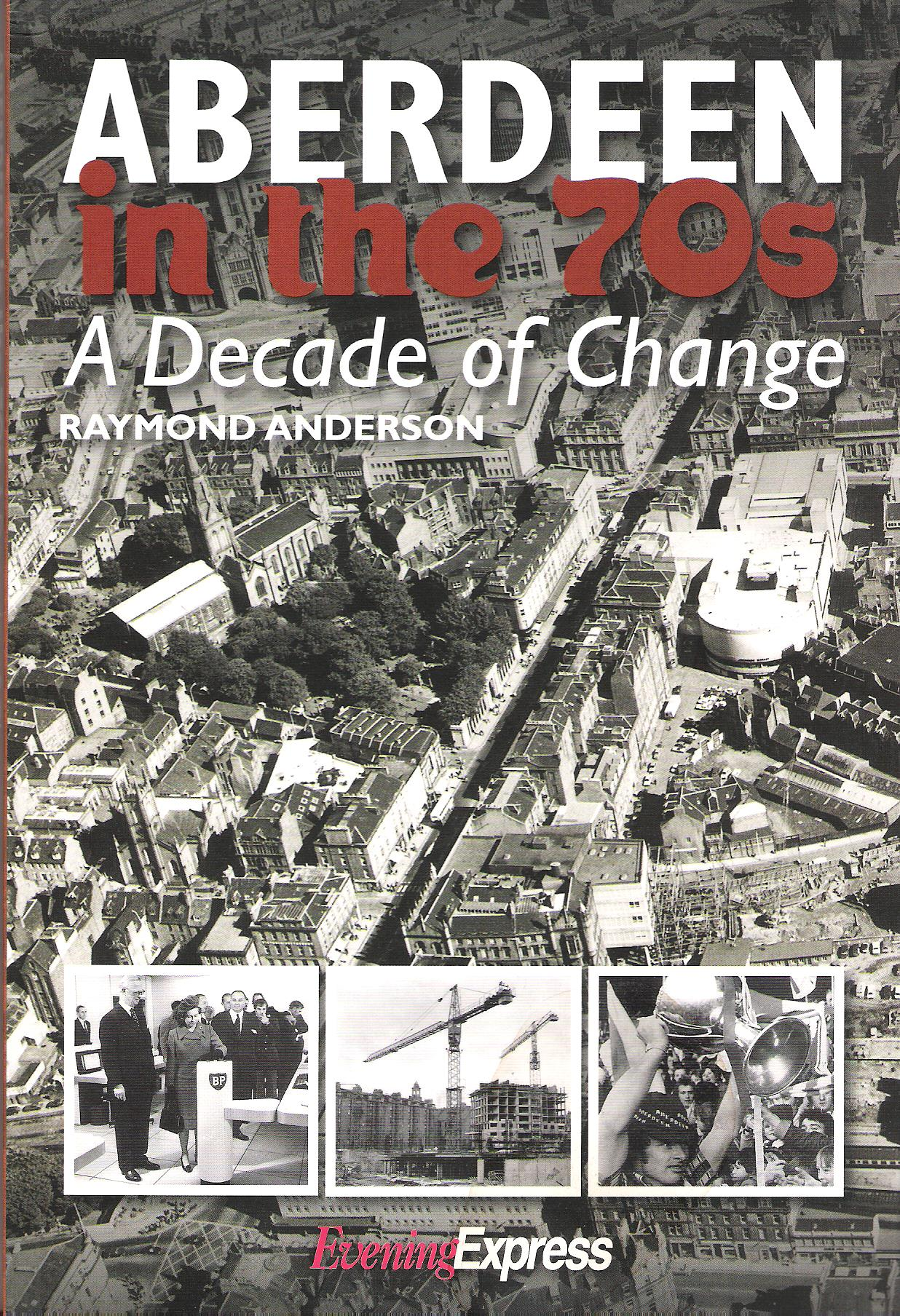 Image for Aberdeen in the 70's: A Decade of Change.