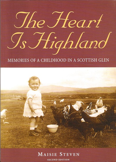 Image for The Heart is Highland: Memories of a Childhood in a Scottish Glen.