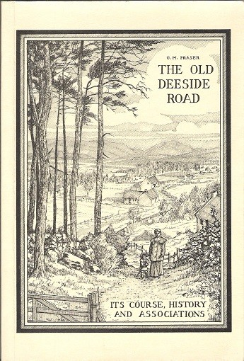 Image for The Old Deeside Road: Its Course, History and Associations.
