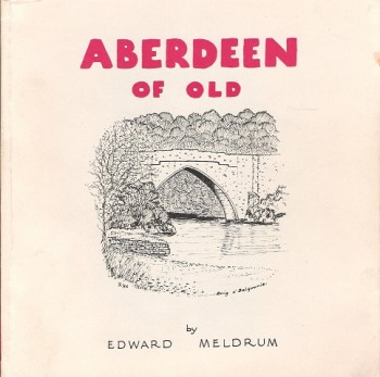 Image for Aberdeen of Old An A.B.C:Aberdeen's Antiquities Archaeology and Architecture Arranged Alphabetically.