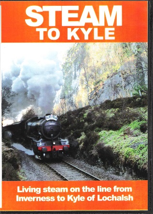 Image for Steam to Kyle: Living Steam on the Line from Inverness to Kyle of Lochalsh.
