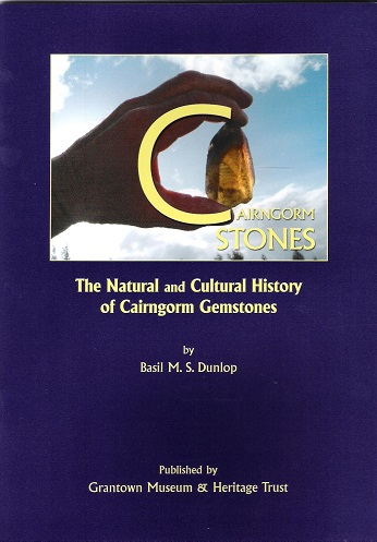 Image for Cairngorm Stones: The Natural and Cultural History of Cairngorm Gemstones.