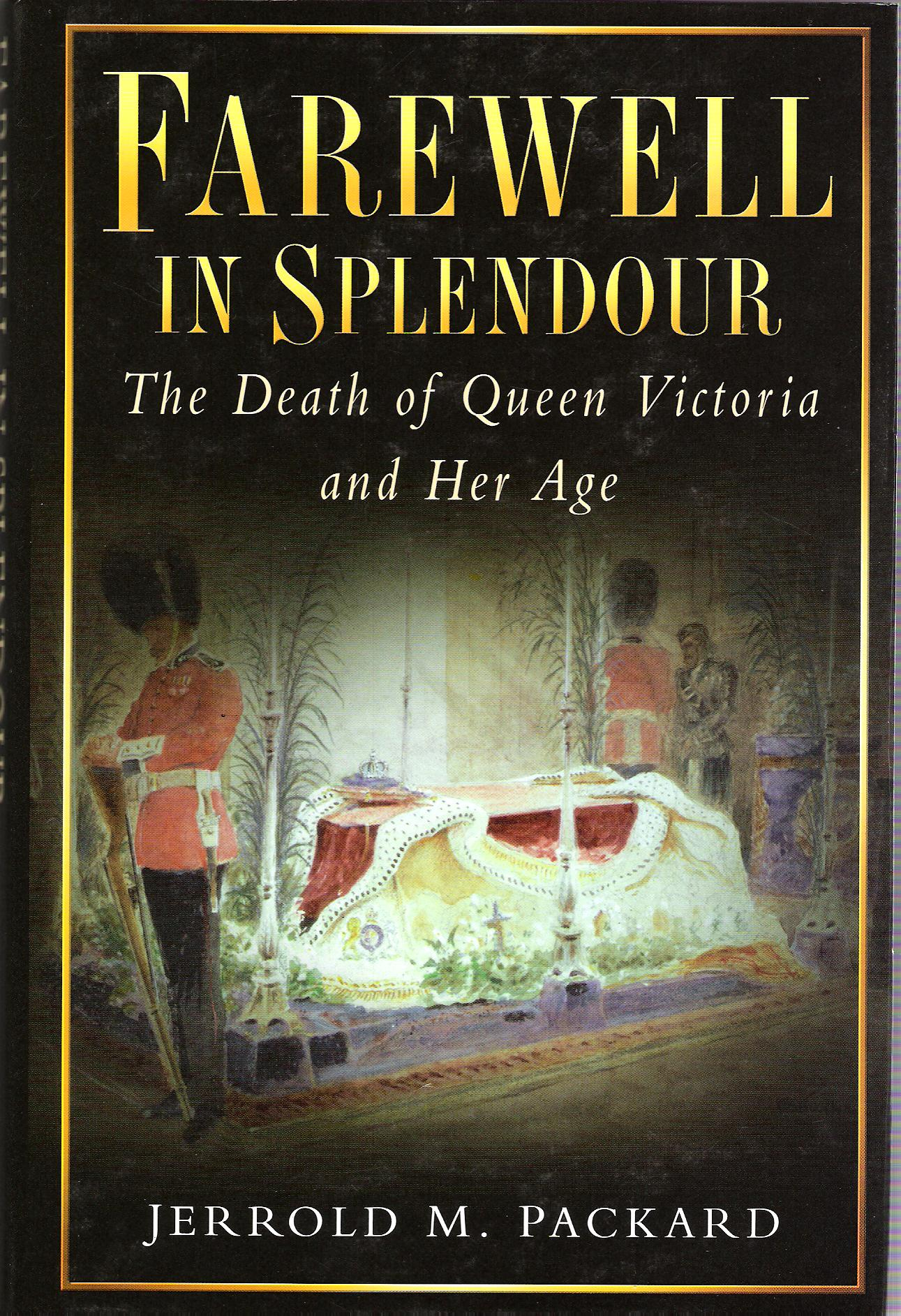Image for Farewell in Splendour: The Death of Queen Victoria and Her Age.