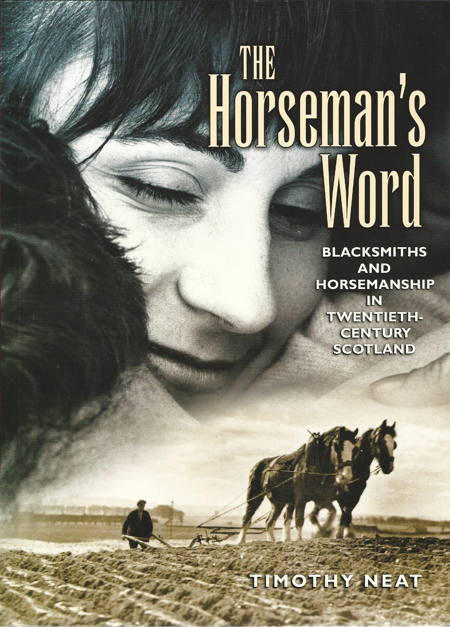 Image for The Horseman's Word: Blacksmiths and Horsemanship in Twentieth Century Scotland.