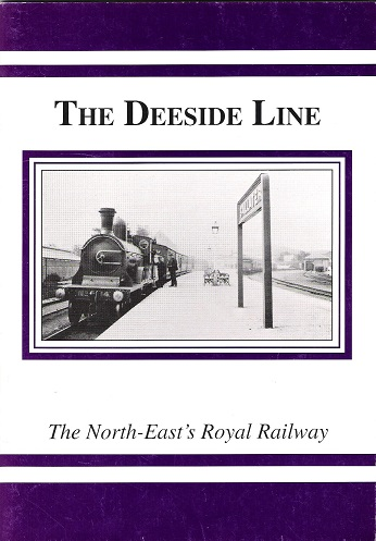 Image for The Deeside Line: The North-East's Royal Railway.