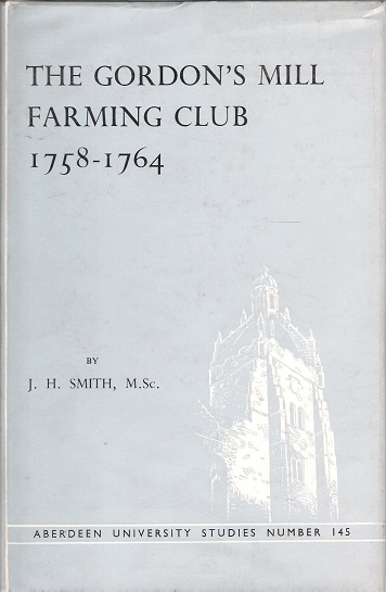 Image for The Gordon's Mill Farming Club: 1758-1764.
