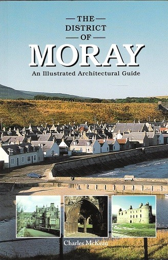 Image for The District of Moray: An Illustrated Architectural Guide (Architectural Guides to Scotland)