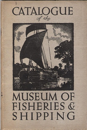 Image for Catalogue of the Museum of Fisheries & Shipping.