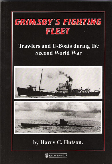 Image for Grimsby's Fighting Fleet: Trawlers and U-Boats during the Second World War.