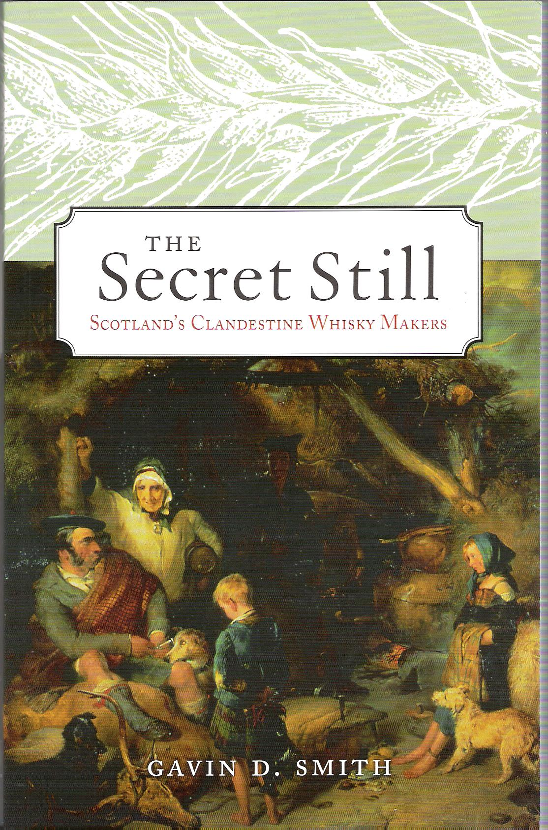 Image for The Secret Still: Scotland's Clandestine Whisky Makers.