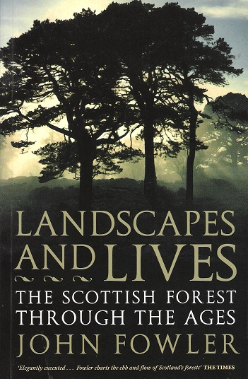 Image for Landscapes and Lives: The Scottish Forest Through the Ages.