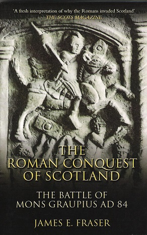 Image for The Roman Conquest of Scotland: The Battle of Mont Graupius AD 84.