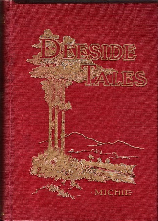 Image for Deeside Tales: Or Men and Manners on Highland Deeside since 1745.