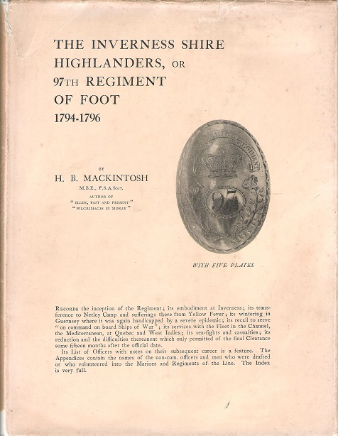 Image for The Inverness Shire Highlanders, or 97th Regiment Of  Foot: 1794-1796.