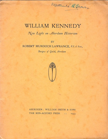 Image for William Kennedy: New Light on Aberdeen Historian.