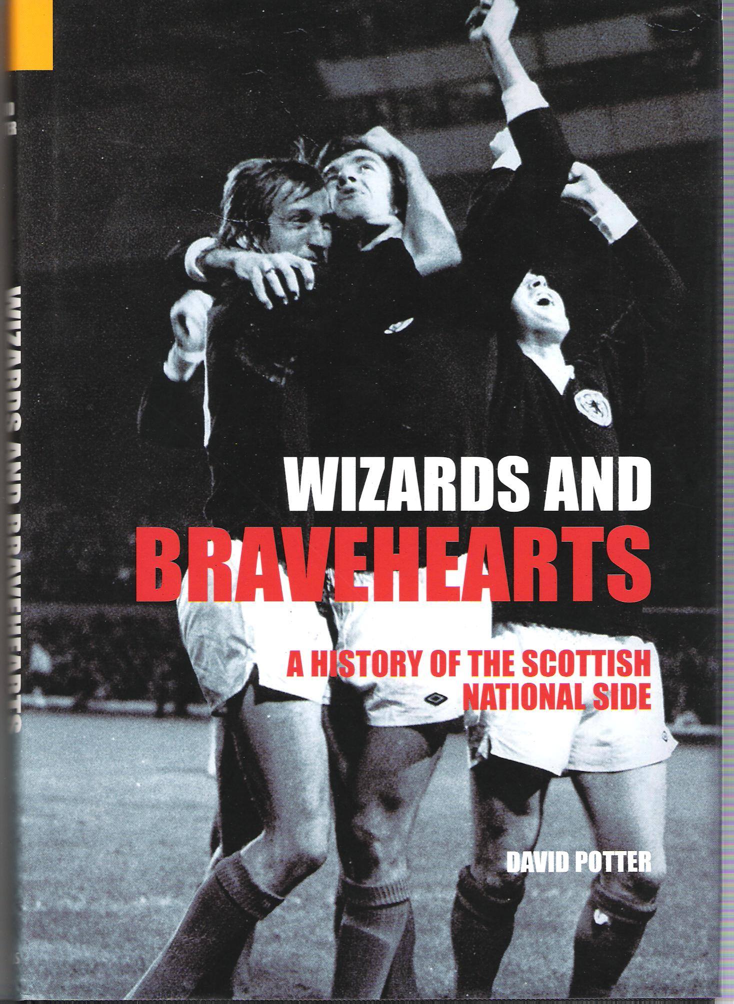 Image for Wizards and Bravehearts: A History of the Scottish National Side.