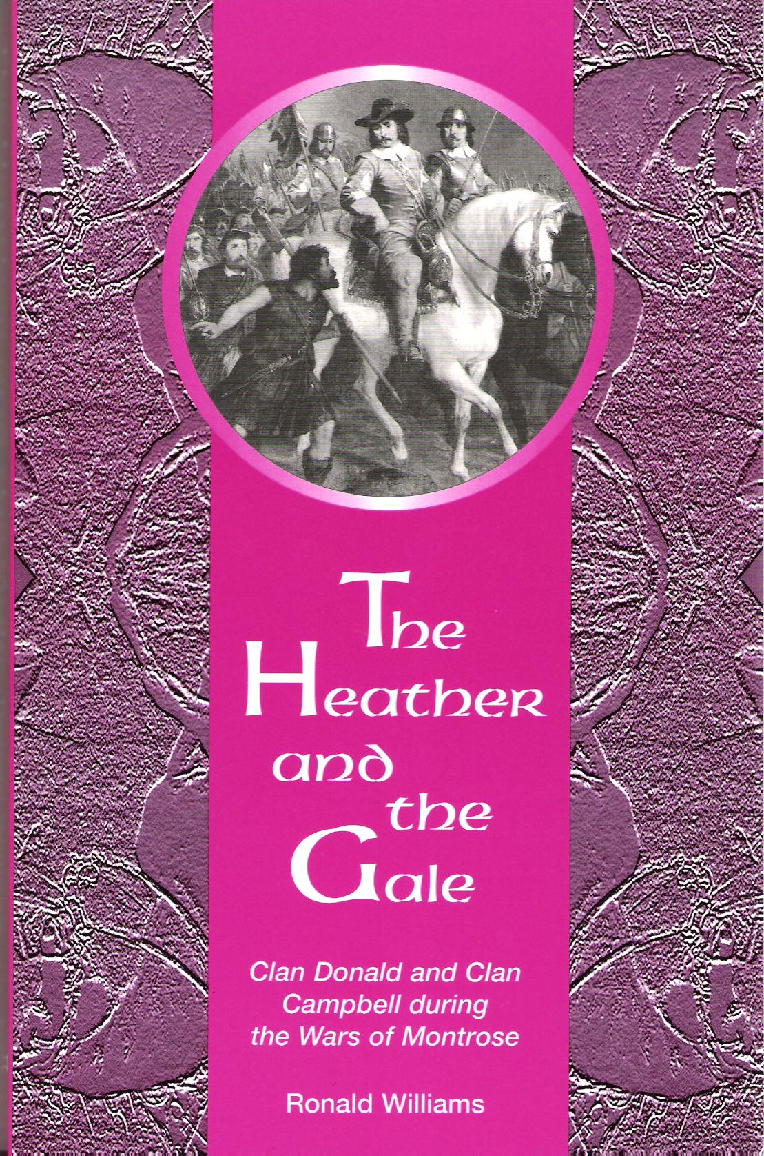 Image for The Heather and the Gale: Clan Donald and Clan Campbell During the Wars of Montrose.