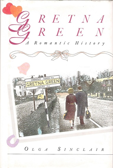 Image for Gretna Green: A Romantic History.